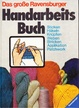Cover of Das große Ravensburger Handarbeitsbuch