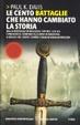 Cover of Le cento battaglie che hanno cambiato la storia