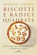 Cover of Biscotti e radici quadrate