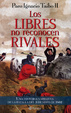 Cover of Los libres no reconocen rivales