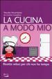 Cover of La cucina a modo mio. Ricette veloci per chi non ha tempo