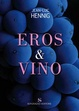 Cover of Eros & vino