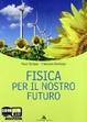 Cover of Fisica per il nostro futuro. Con espansione online. Per le Scuole superiori