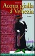 Cover of Acqua gialla a Venezia