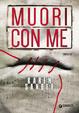 Cover of Muori con me