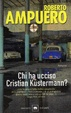 Cover of Chi ha ucciso Cristian Kustermann?