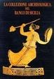 Cover of La collezione archeologica del Banco di Sicilia
