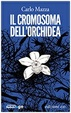 Cover of Il cromosoma dell'orchidea