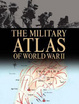 Cover of The Military Atlas of World War II