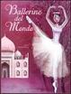 Cover of Ballerine del mondo