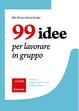 Cover of 99 idee per lavorare in gruppo