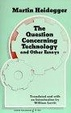 Cover of Question Concerning Technology and Other Essays