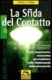 Cover of La sfida del contatto. Il più importante resoconto giornalistico sulla diplomazia interplanetaria