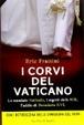 Cover of I corvi del Vaticano. La verità sullo scandalo Vatileaks