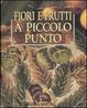 Cover of Fiori e frutti a piccolo punto