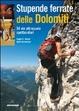 Cover of Stupende ferrate delle Dolomiti. 54 spettacolari vie attrezzate