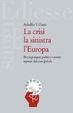 Cover of La crisi la sinistra l'Europa