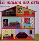 Cover of La maison des arts