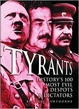 Cover of Tyrants History's 100 Most Evil Despots & Dictators