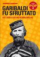 Cover of Garibaldi fu sfruttato