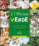 Cover of L' officina verde. 50 fantastici progetti per esplorare le meraviglie del nostro pianeta