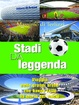 Cover of Stadi da leggenda