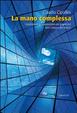 Cover of La mano complessa. Condivisione e collaborazione per la gestione dello sviluppo dei territori