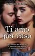 Cover of Ti amo per caso