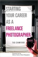 Cover of Starting Your Career as a Freelance Photographer