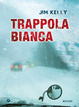 Cover of Trappola Bianca