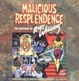 Cover of Malicious Resplendence sc