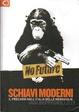 Cover of Schiavi Moderni - Il precariato nell'Italia delle meraviglie