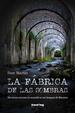 Cover of La fábrica de las sombras