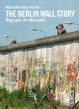 Cover of The Berlin Wall Story