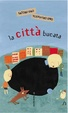 Cover of La città bucata