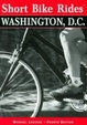 Cover of Short Bike Rides in and around Washington D.C.