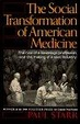 Cover of The Social Transformation of American Medicine