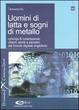 Cover of Uomini di latta e sogni di metallo
