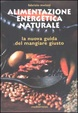 Cover of Alimentazione energetica naturale