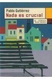 Cover of Nada es crucial