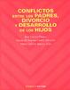 Cover of Conflictos entre los padres, divorcio y desarrollo de los hijos