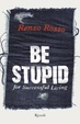 Cover of Be stupid