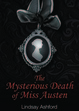 Cover of The Mysterious Death of Miss Austen