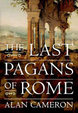 Cover of The Last Pagans of Rome