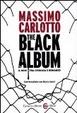 Cover of The black album. Il noir tra cronaca e romanzo. Conversazione con Marco Amici