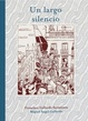 Cover of Un largo silencio
