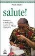 Cover of Salute! Ovvero come un medico-clown cura gratuitamente i pazienti con l'allegria e con l'amore