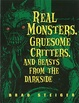 Cover of Real Monsters, Gruesome Critters, and Beasts from the Darkside