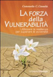 Cover of La forza della vulnerabilità. Utilizzare la resilienza per superare le avversità