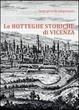 Cover of Le botteghe storiche di Vicenza